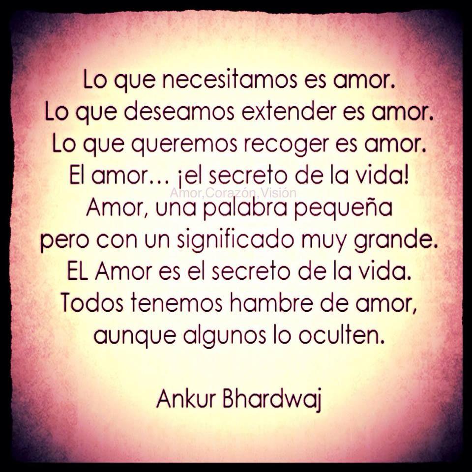 El amor, secreto de la vida...