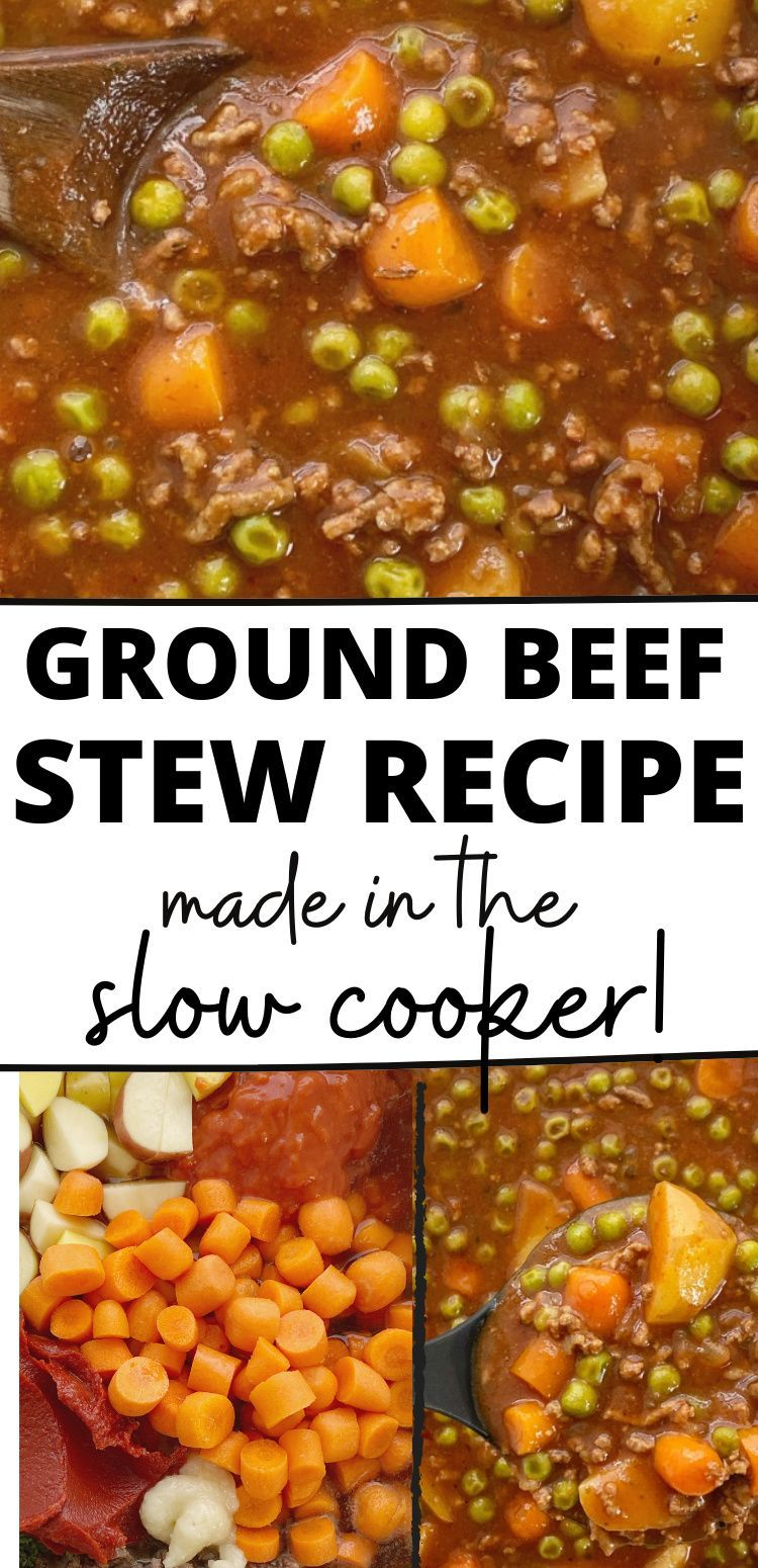 Slow Cooker Ground Beef Stew In 2020 Ground Beef Stews Recipes For Soups And Stews Ground Beef Stew Recipes