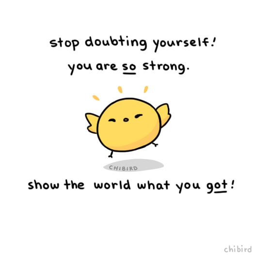 stop doubting yourself! chibird : Photo