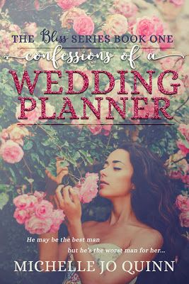 Spotlight Teasers Trailer Excerpt Giveaway Confessions Of A Wedding Planner Bliss 1 By Michelle Jo Qui Wedding Planner Book Wedding Planner Bride Book