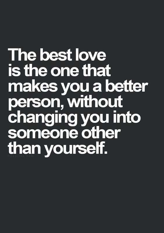 The best love is the one that makes you