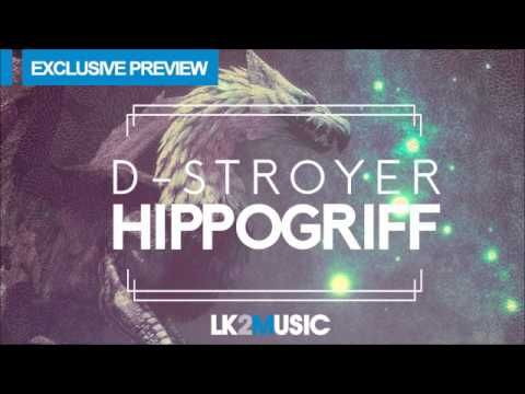 D-Stroyer - Hippogriff (Radio Edit - Available June 16)