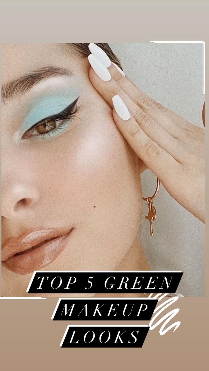 Top 5 Green Makeup Looks