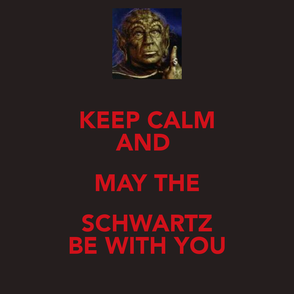 Keep Calm And May The Schwartz Be With You Mel Brooks Movies Geek Humor Movie Quotes