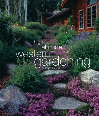 High Altitude Western Gardening Is An Excellent Guide To Gardening