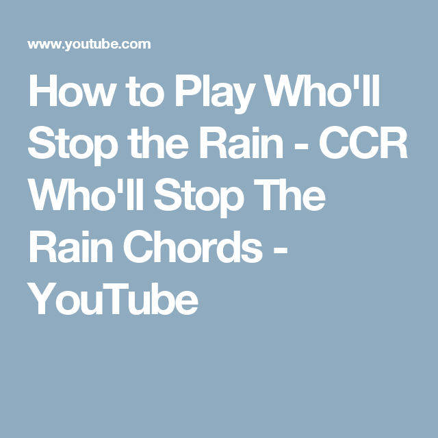 How to Play Who\'ll Stop the Rain - CCR Who\'ll Stop The Rain Chords ...