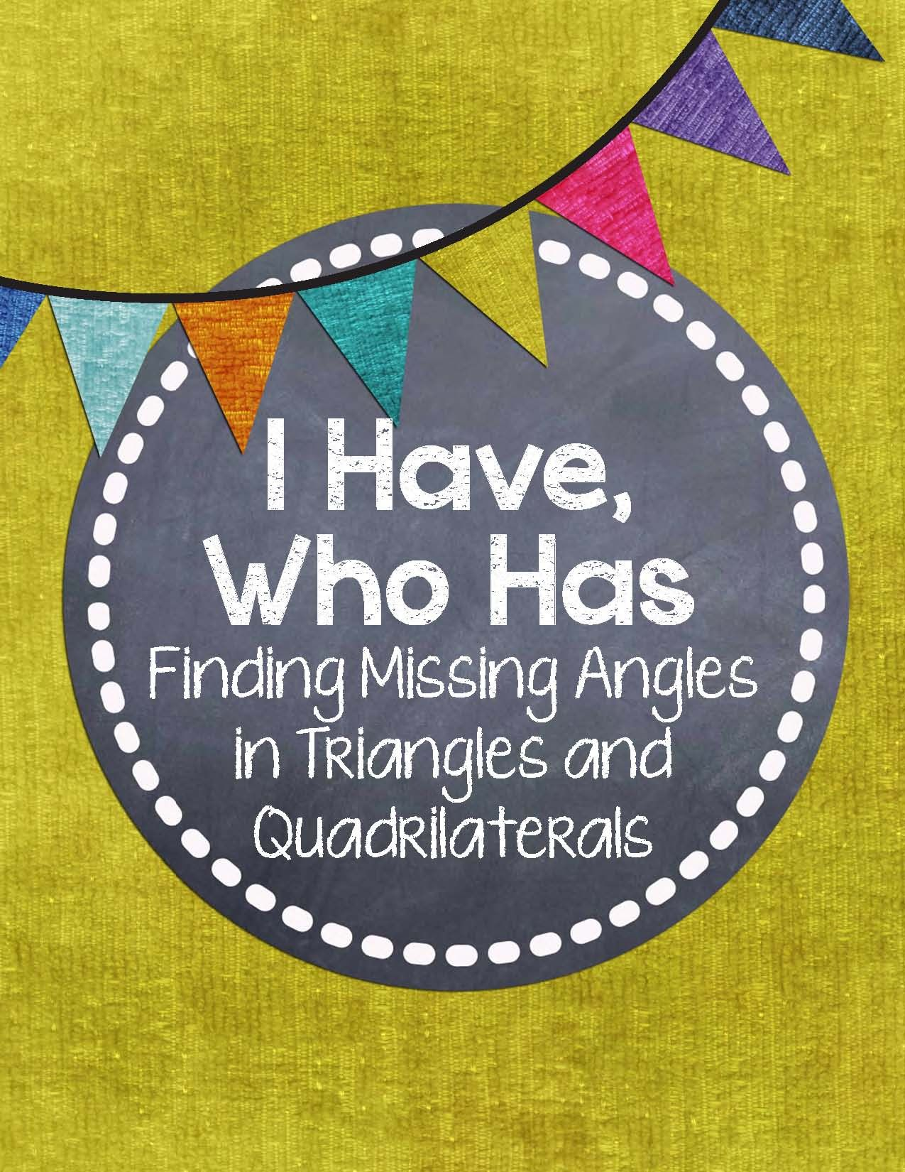 I Have Who Has Mystery Angles In Quadrilaterals And Triangles