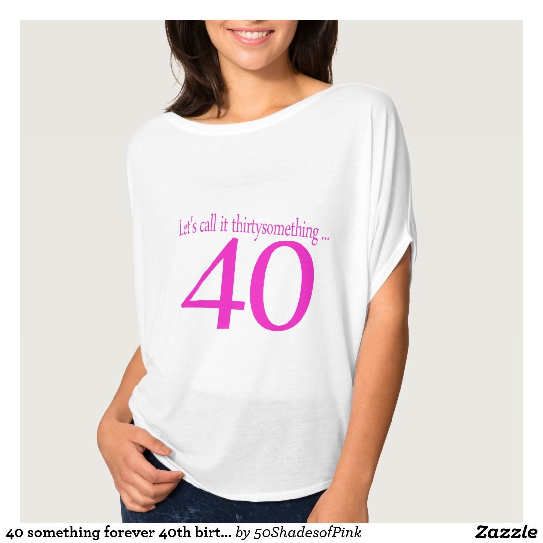 40 something forever 40th birthday tshirt