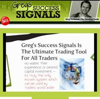 Greg's Success Signals -  The only proven system which be used by traders world wide.  http://www.forexreviews24.com/gregs-success-signals