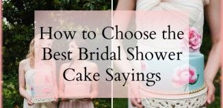 how to choose the best bridal shower cake sayings cake quotes wedding shower cakes