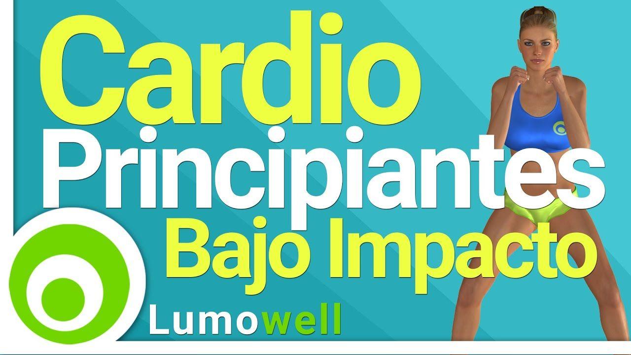 Cardio Para Principiantes Rutina Bajo Impacto 30 Minutos En 2020 Cardio Entrenamiento Para Quemar Grasa Quemar Grasa