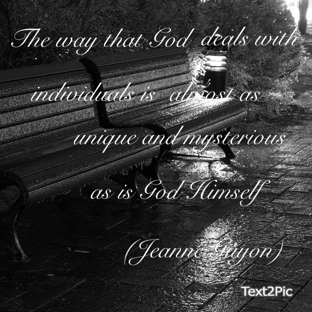 Jeanne Guyon Quotes | Jeanne Guyon....unique and unexpected, love ...