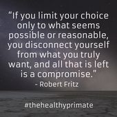 Quote of the Day If you limit your choice only to what seems possible or rea