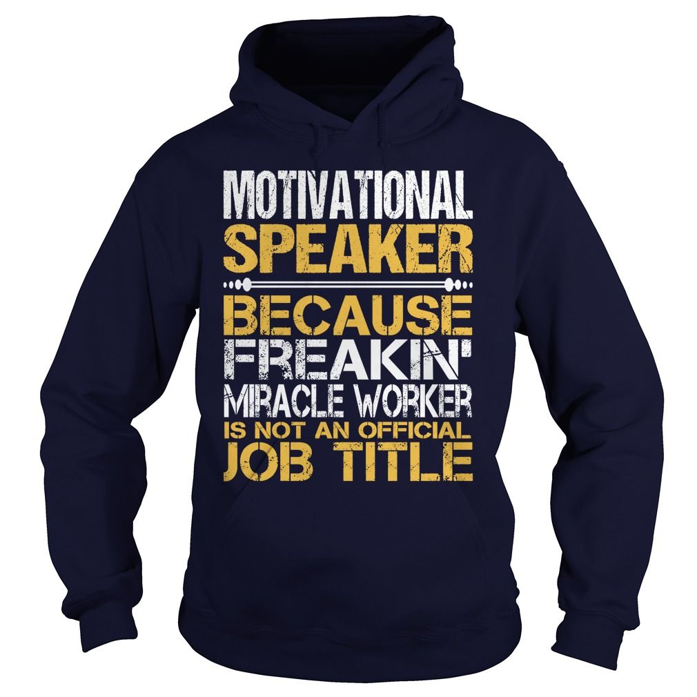 Awesome Tee For Motivational Speaker T-Shirts, Hoodies. ADD TO CART ==► https://www.sunfrog.com/LifeStyle/Awesome-Tee-For-Motivational-Speaker-97272891-Navy-Blue-Hoodie.html?id=41382