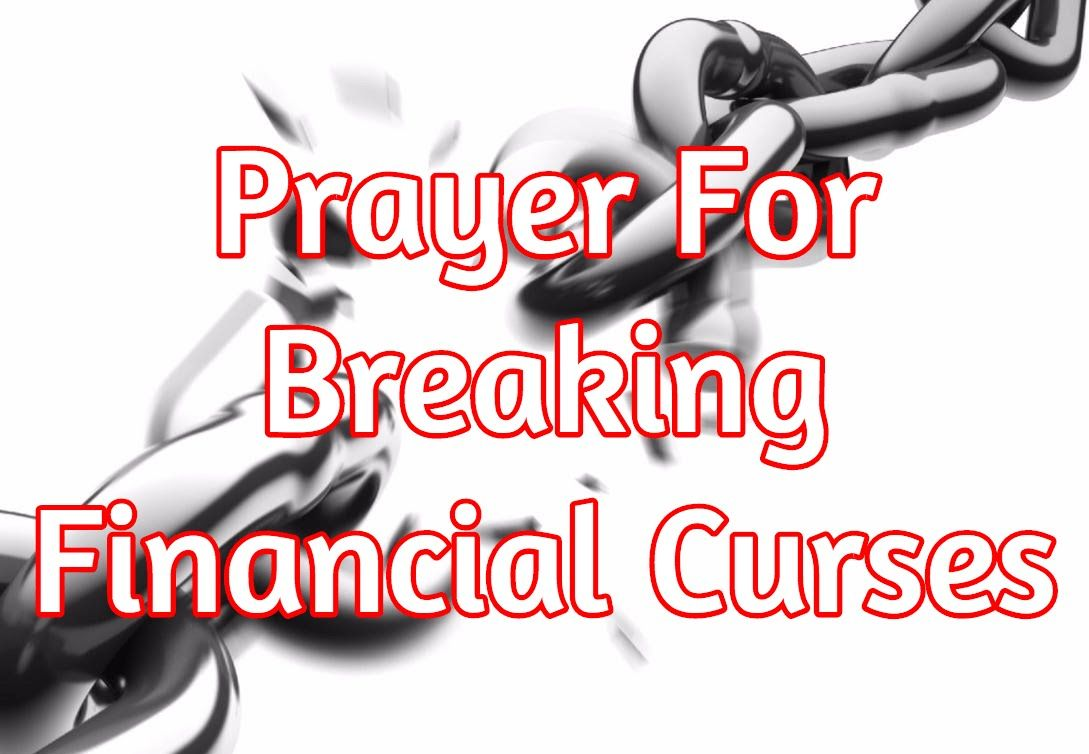 Prayer For Breaking Financial Curses - Be Loosed Now | PRAYERS FOR