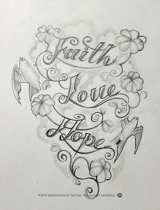 Faith love hope tattoos pinterest faith tattoo and for Love drawing ideas