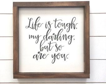 Life is tough, my darling, but so are you, Home Decor, Typography Poster, Inspirational Quotes, Motivational Quotes is part of home Renovation Quotes - PrintableSky section id 16287891&ref shopsection leftnav 6 Thanks for visiting!