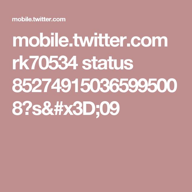 mobile.twitter.com rk70534 status 852749150365995008?s=09