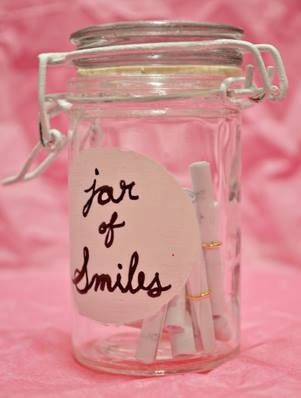Put Nice notes, That Will make someone smile, in to this jar and give IT as a present.... Loveley!!