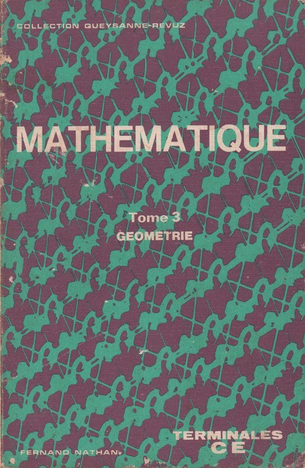 Queyzanne Revuz Mathematique Terminales Ce Geometrie 1972 Lien De Telechargement File Size 61 75 Mb Http Www Mediafire Com File P87 Neon Signs Math Signs