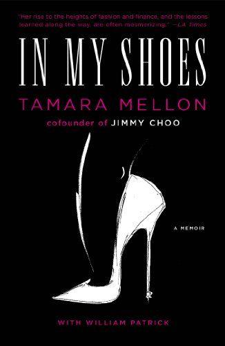 In My Shoes: A Memoir by Tamara Mellon