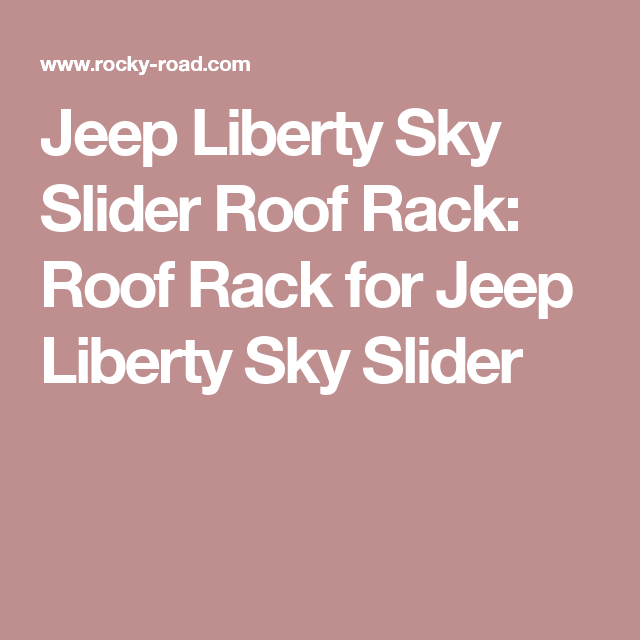 Jeep Liberty Sky Slider Roof Rack Roof Rack For Jeep Liberty Sky
