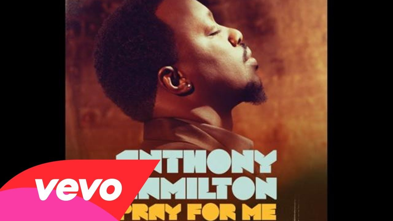 Anthony Hamilton Pray For Me Audio With Images Anthony