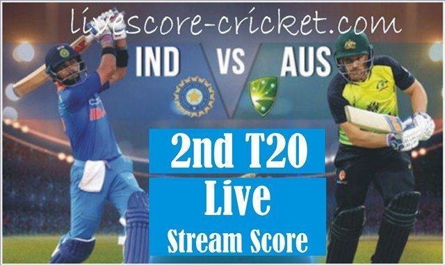 India Vs Australia 2nd T20 Live Score Live Stream Today Match Prediction Match Highlights Live Cricket Streaming Cricket Streaming