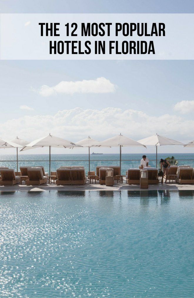 The 12 Most Popular Hotels In Florida Right Now Oyster Com Romantic Beach Getaways Florida Hotels Weekend Beach Getaways
