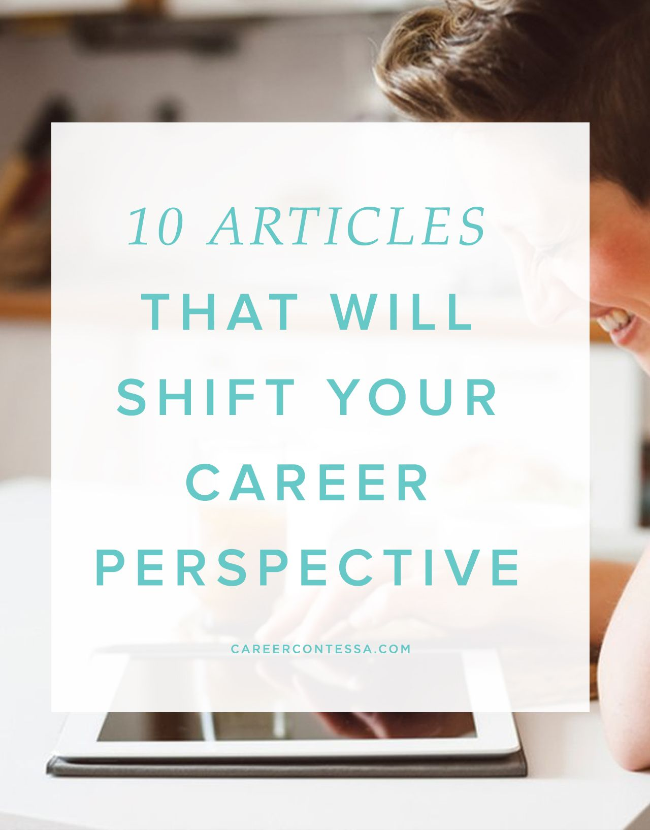 articles that will shift your career perspective 10 articles that will shift your career perspective careercontessa com