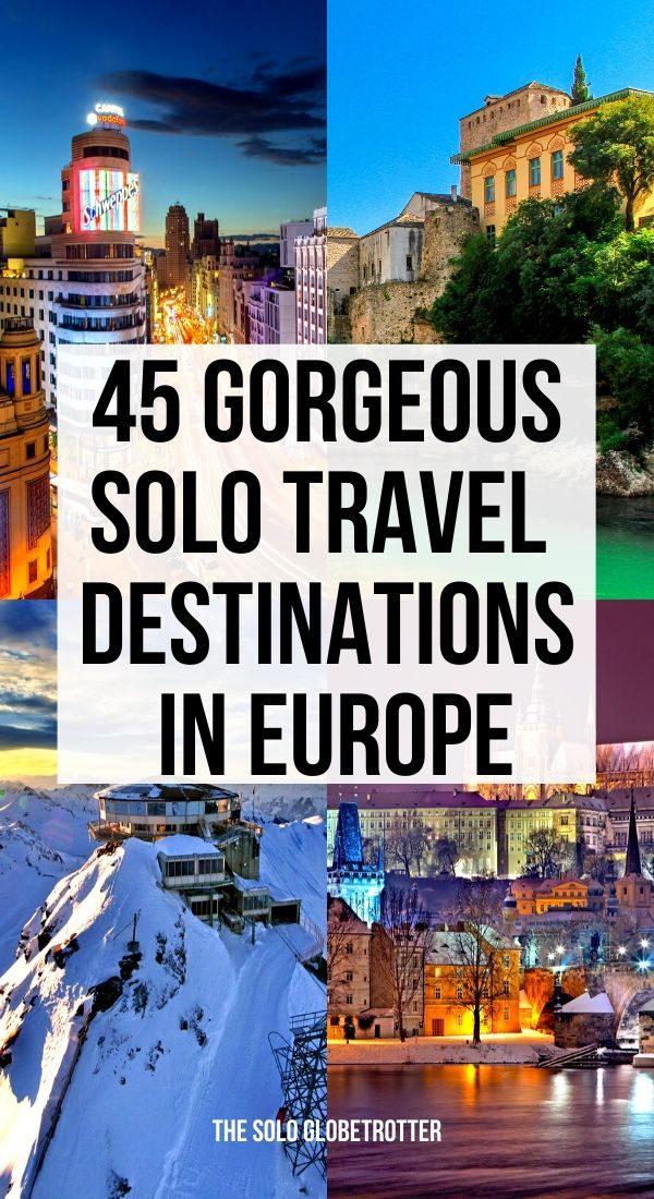 45 Best Places to Travel Alone in Europe - An Epic Bucket List!