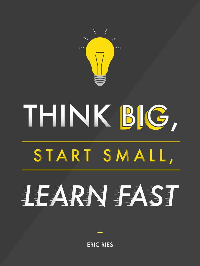 Think Big Start Small Learn Fast Startup Motivation Business Motivation Entrepreneurship Training