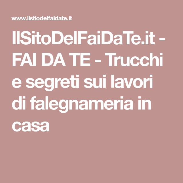 Ilsitodelfaidateit Fai Da Te Trucchi E Segreti Sui