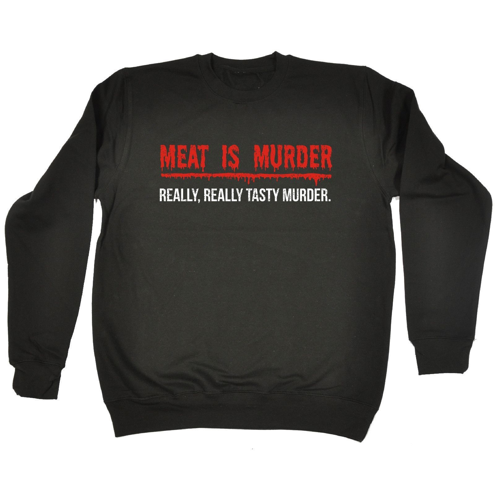 123t USA Meat Is Murder Really Really Tasty Murder Funny Sweatshirt