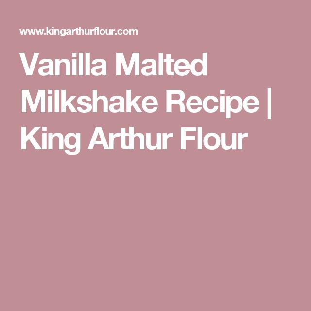 Vanilla Malted Milkshake Recipe   King Arthur Flour