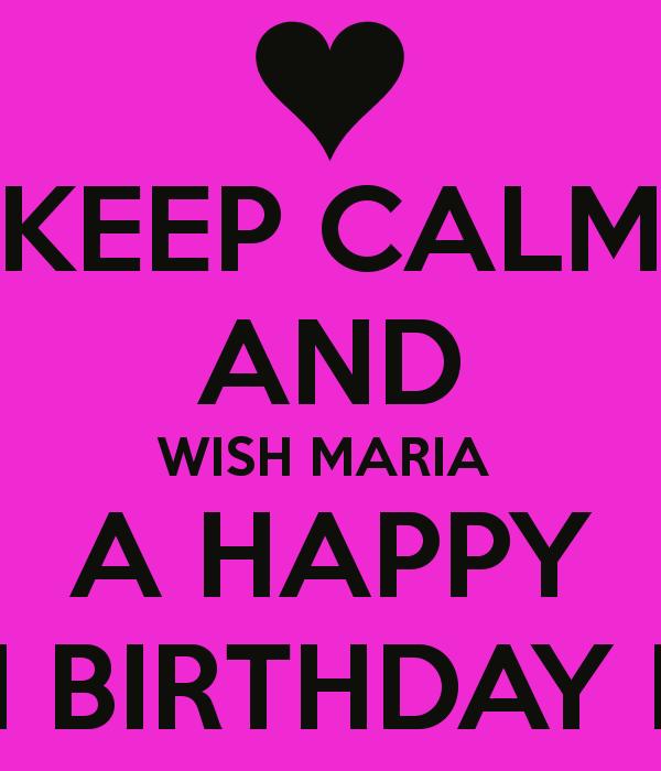 Keep Calm And Happy Birthday Maria Images Happy Birthday Maria