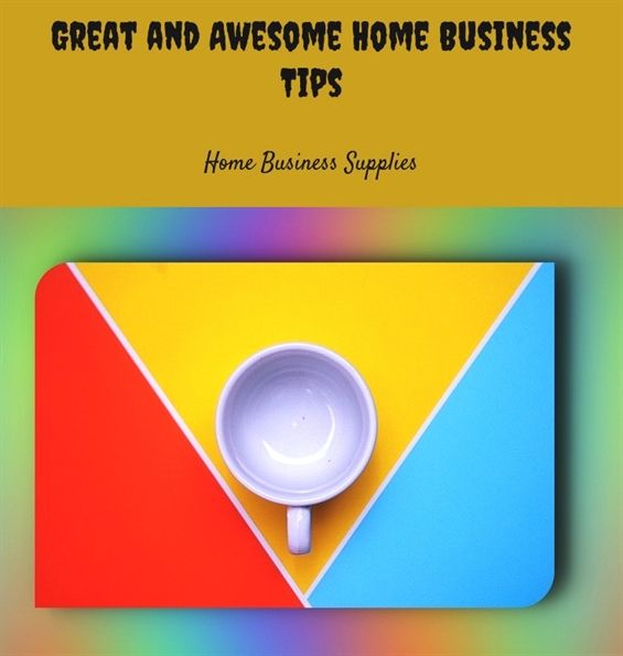Great And Awesome Home Business Tips 547 20180615155909 25 Canadian