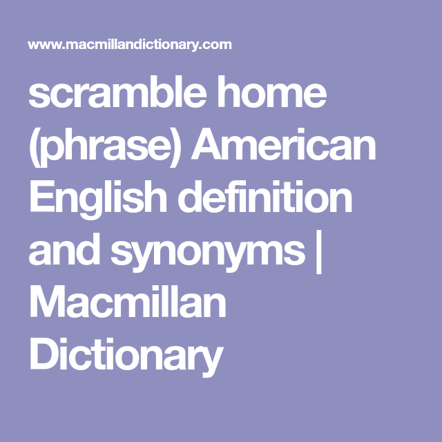 Scramble Home Phrase American English Definition And Synonyms