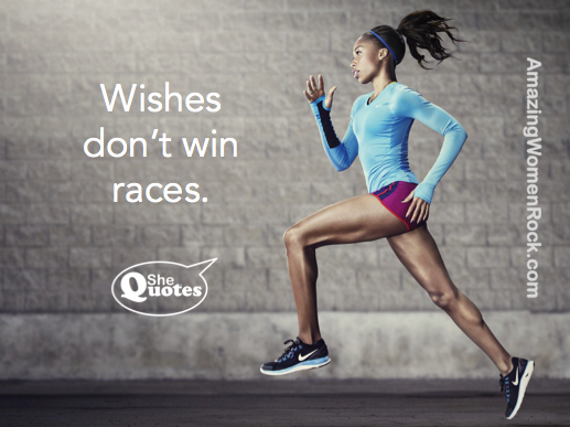 Wishes don't win races. ~ #SheQuotes #Quote #goals #success #courage #determination