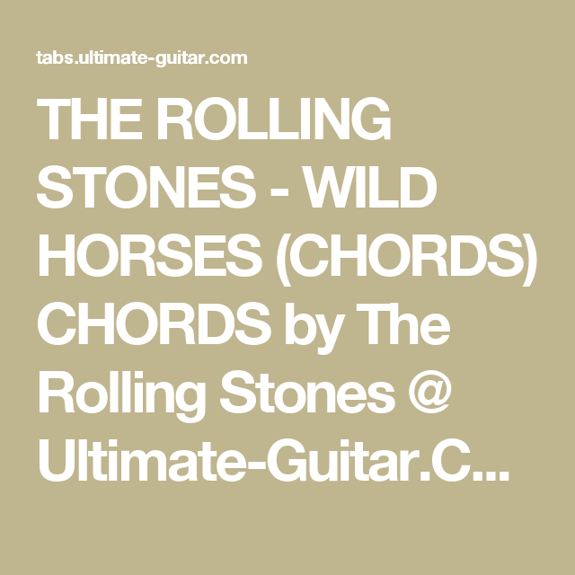 The Rolling Stones Wild Horses Chords Chords By The Rolling