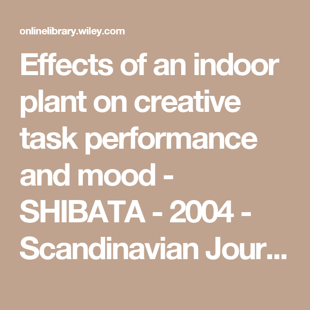 Effects Of An Indoor Plant On Creative Task Performance And Mood Indoor Plants Benefits Of Indoor Plants Psychology Journals