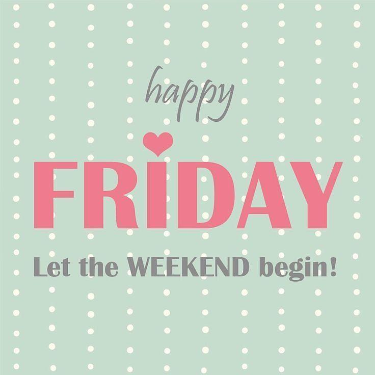 happy friday friday love weekend happy