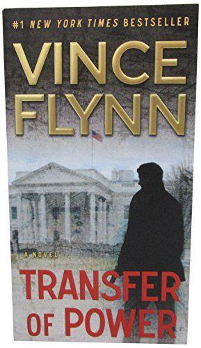 Transfer Of Power 3 A Mitch Rapp Novel Vince Flynn Mitch Rapp Ebooks