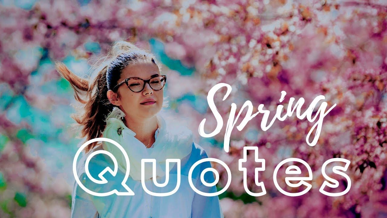 Spring Season Best English Status Whatsapp Quotes Inspirational Videos Spring Quotes Motivational Quotes For Life