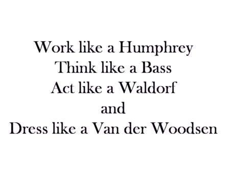 Work Like A Humphrey Think Like A Bass Act Like A Waldorf Dress