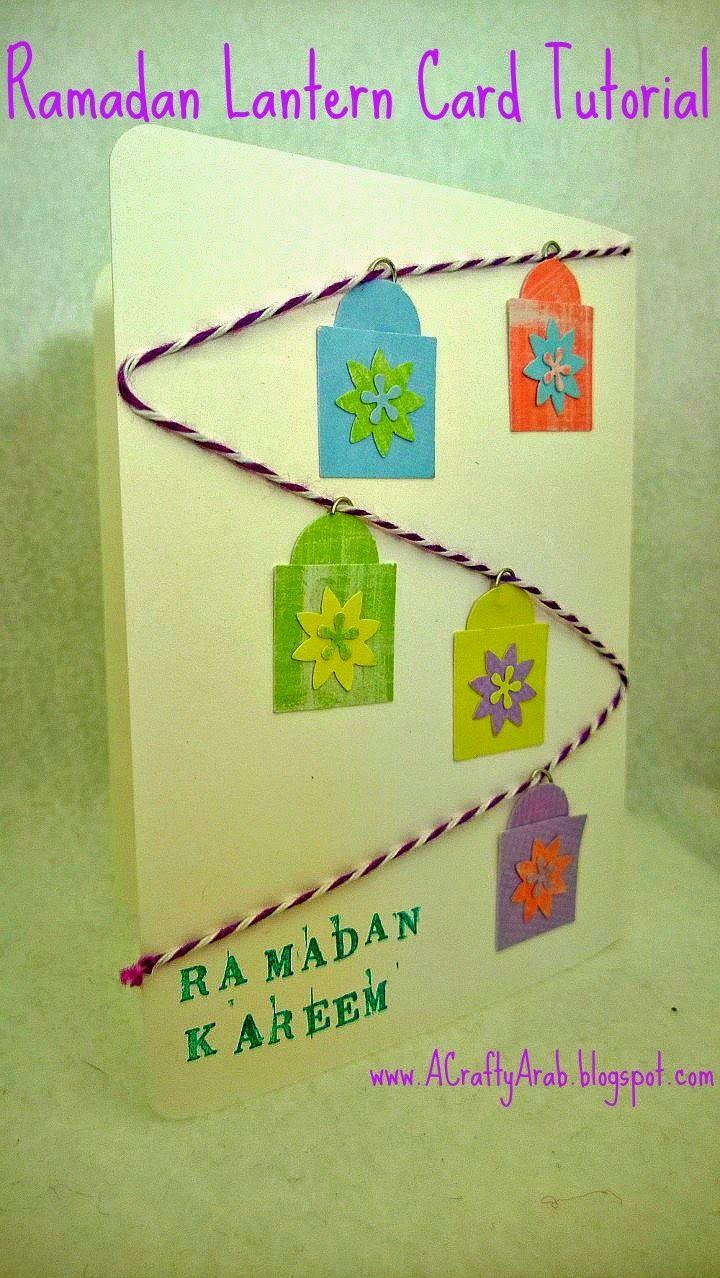 Ramadan Lantern Card Tutorial Ramadan Crafts Ramadan Cards Card Tutorial