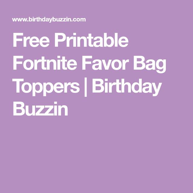 image regarding Free Printable Bag Toppers Templates titled Totally free Printable Fortnite Like Bag Toppers crafts Bag
