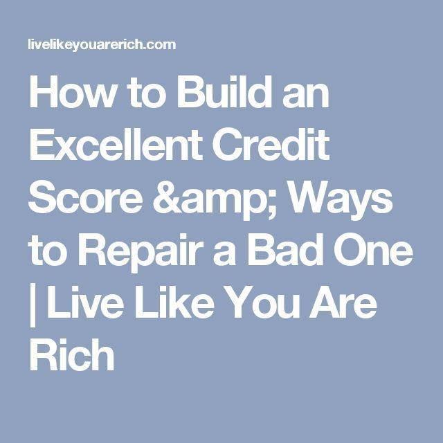 How To Build An Excellent Credit Score Credit Score Scores Credit Score Range