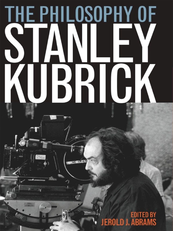 The Philosophy of Stanley Kubrick (eBook) in 2019 ...