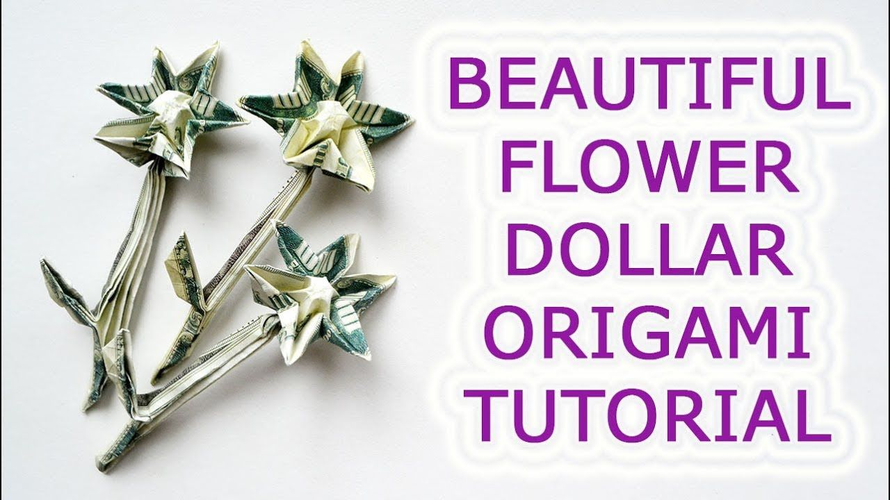 Beautiful Money Flower Origami Out Of 1 Dollar Bill Tutorial Diy